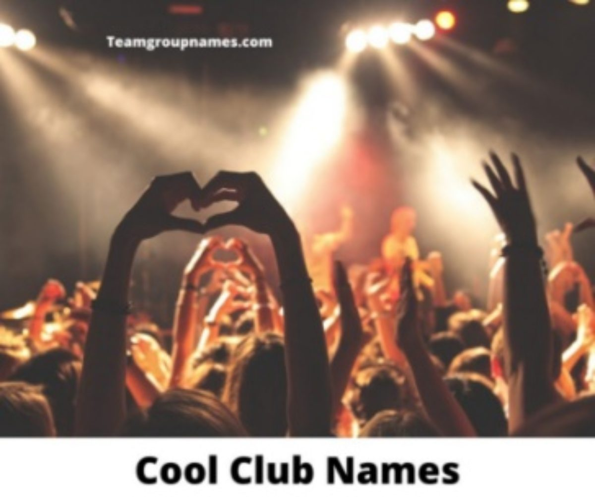 Cool Club Names 2021 For Night Club Dance Club Also