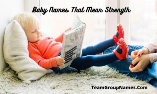Baby Names That Mean Strength