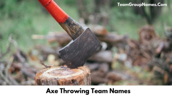 Axe Throwing Team Names