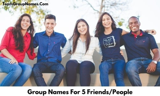 Group Names For 5 Friends_People
